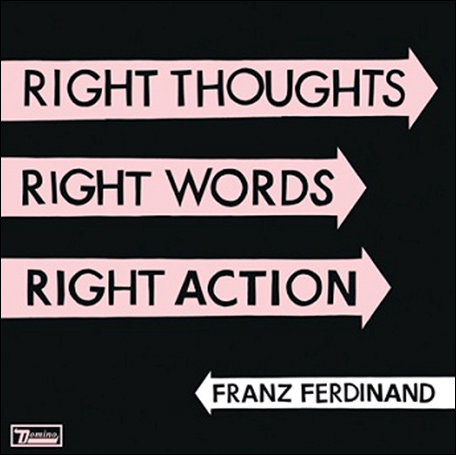Zakazat.ru Franz Ferdinand. Right Thoughts, Right Words, Right Action