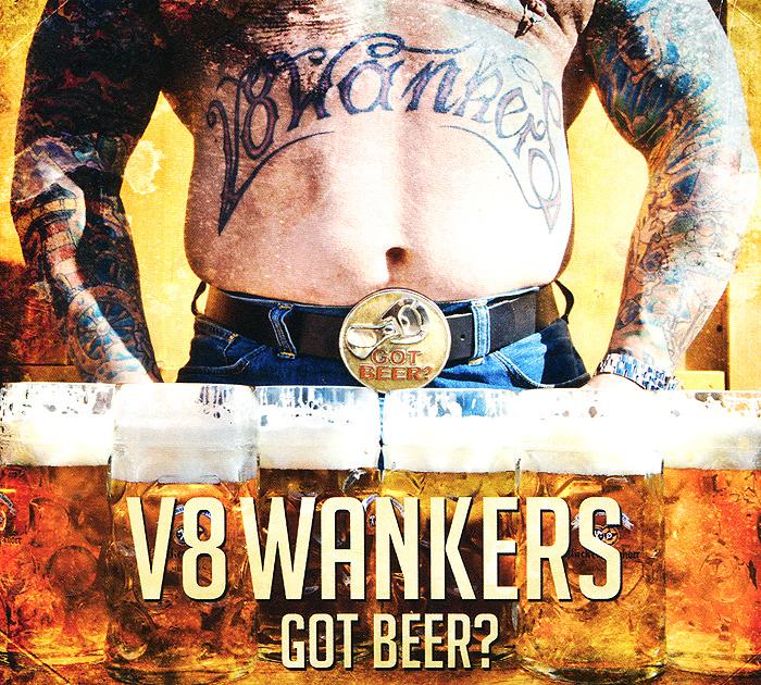 V8 Wankers. Got Beer?