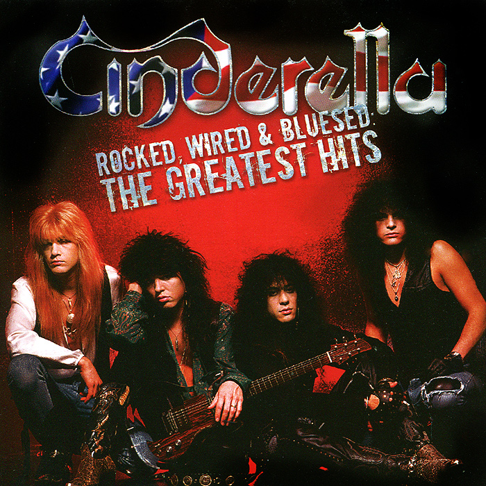 Cinderella. Rocked, Wired & Bluesed: The Greatest Hits