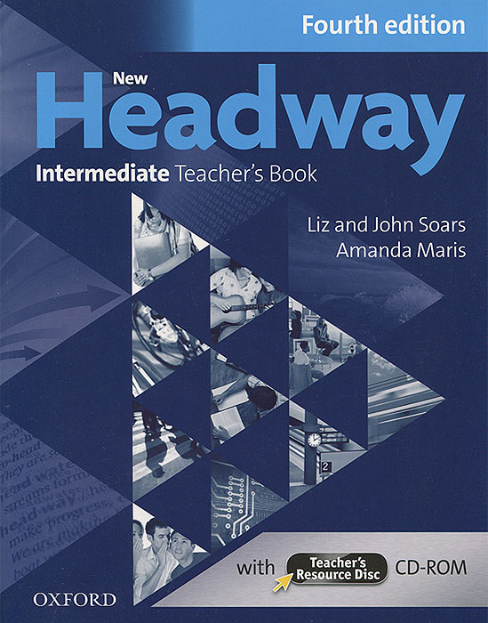 New Headway: Intermediate Teacher's Book (+ CD-ROM) new headway beginner workbook with key cd rom