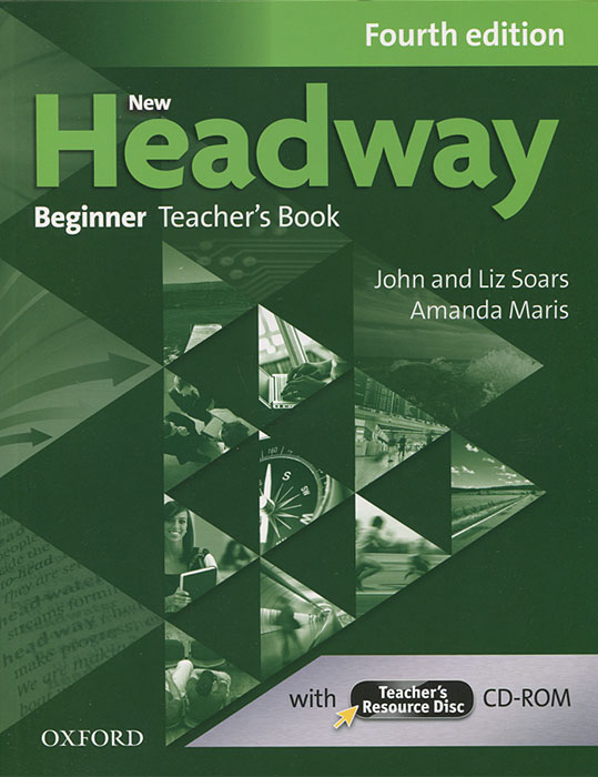 New Headway: Beginner Teacher's Book (+ CD-ROM) bowen m way ahead 3 pupil s book with cd rom new edition
