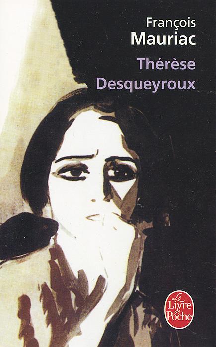 Therese Desqueyroux francois mauriac therese desqueyroux cd