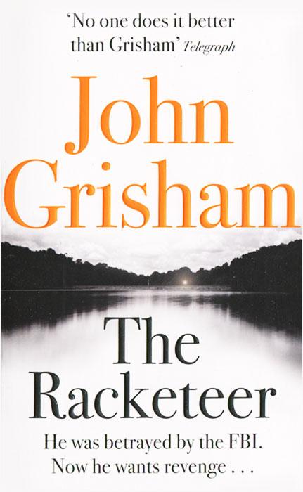 The Racketeer grisham j the racketeer a novel