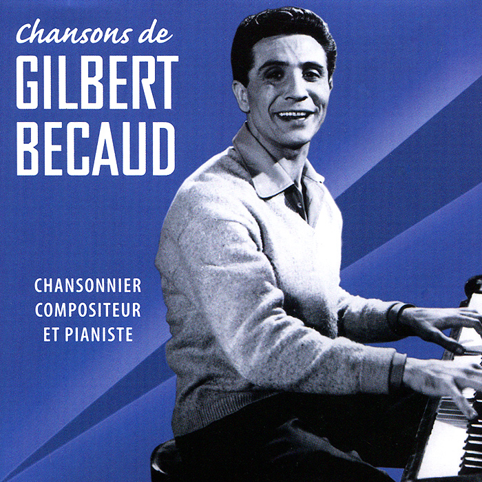 Жильбер Беко Gilbert Becaud. Chansons De Gilbert Becaud