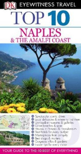 DK Eyewitness Top 10 Travel Guide: Naples & the Amalfi Coast dk eyewitness travel guide naples