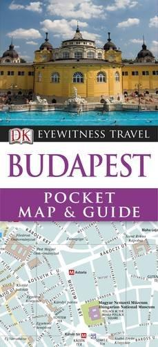 DK Eyewitness Pocket Map and Guide: Budapest barbara taylor dk eyewitness books arctic and antarctic