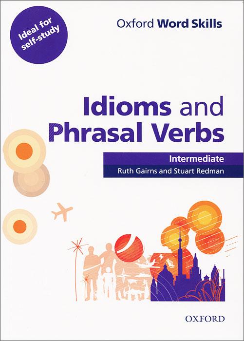 Oxford Word Skills: Idioms and Phrasal Verbs revisit english phrasal verbs