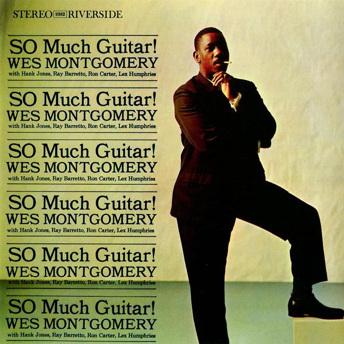 Уэс Монтгомери Wes Montgomery. So Much Guitar! футболка print bar уэс борланд