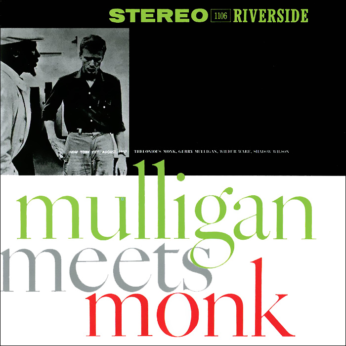 Телониус Монк,Джерри Маллиган Thelonious Monk, Gerry Mulligan. Mulligan Meets Monk the thelonious monk orchestra the thelonious monk orchestra at town hall lp