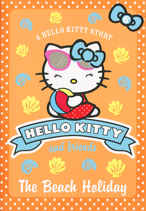 The Beach Holiday: 6: Hello Kitty and Friends princess ponies 6 best friends for ever
