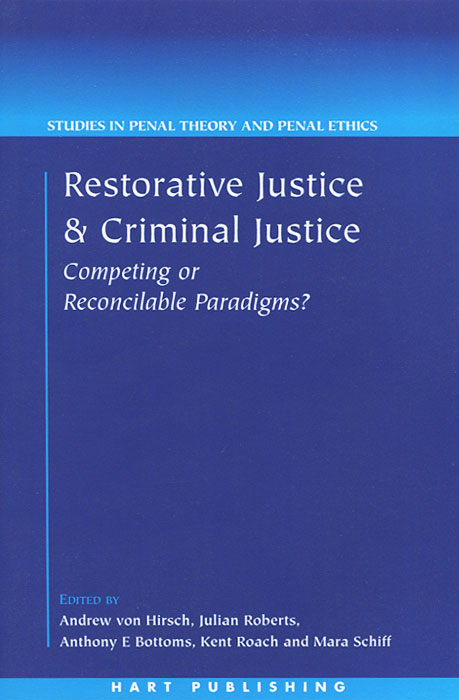Restorative Justice and Criminal Justice: Competing or Reconcilable Paradigms? an evaluation of restorative justice in the youth justice framework