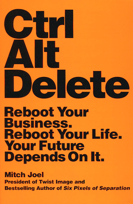 Ctrl Alt Delete: Reboot Your Business. Reboot Your Life. Your Future Depends on It elena samsonova the new technology of managing your life