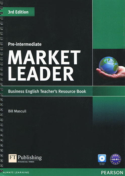 Market Leader: Pre-intermediate: Business English Teacher's Resource Book (+ CD-ROM) bort bps 500 p