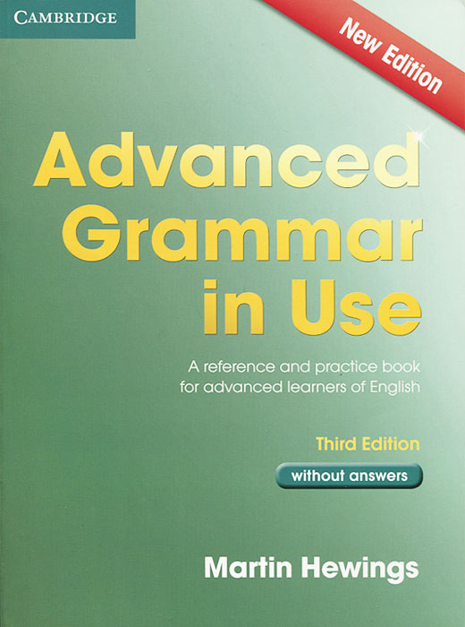Advanced Grammar in Use: A Reference and Practical Book for Advanced Learners of English: Without Answers cambridge grammar for pet book with answers 2 cd