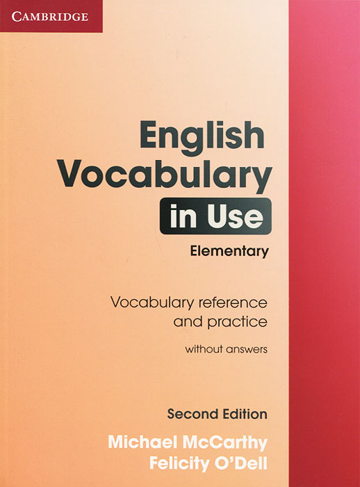 English Vocabulary in Use: Elementary: Vocabulary Reference and Practice: Without Answers objective first 4 edition student s book without answers cd rom