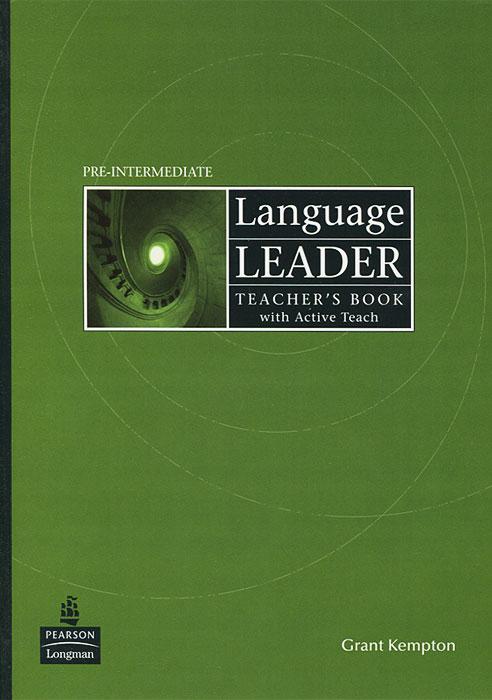 Language Leader: Pre-Intermediate: Teacher's Book (+ CD-ROM) ready for fce upper intermediate teacher s book
