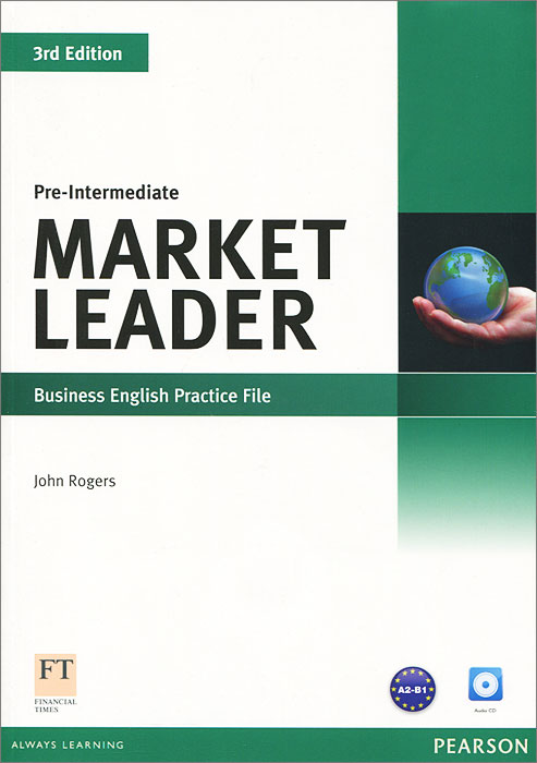Market Leader: Pre-Intermediate: Business English Practice File (+ CD) global pre intermediate teacher's book dvd rom
