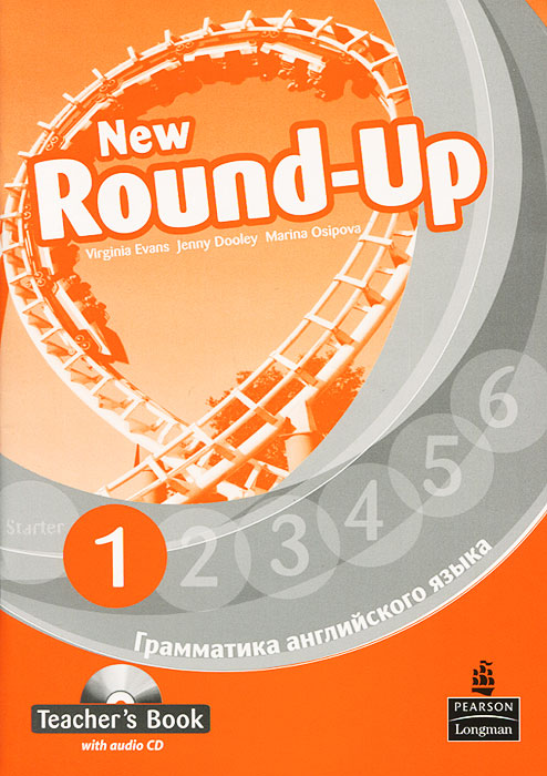 New Round-Up 1: Teacher's Book (+ CD-ROM) цветкова татьяна константиновна english grammar practice учебное пособие