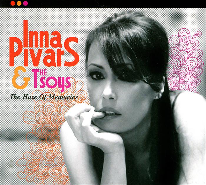 Инна Пиварс,The Tsoys Inna Pivars & The Tsoys. The Haze Of Memories цена и фото