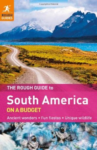 The Rough Guide to South America On A Budget the rough guide to miami and south florida