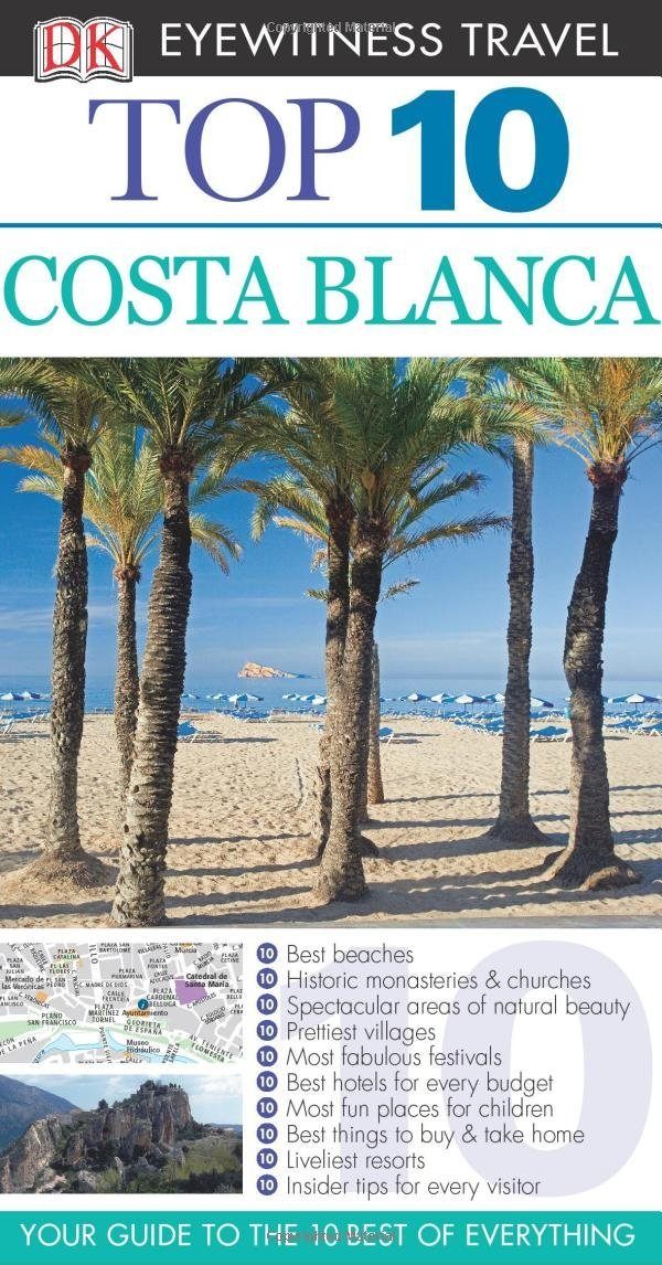 DK Eyewitness Top 10 Travel Guide: Costa Blanca costa blanca top 10