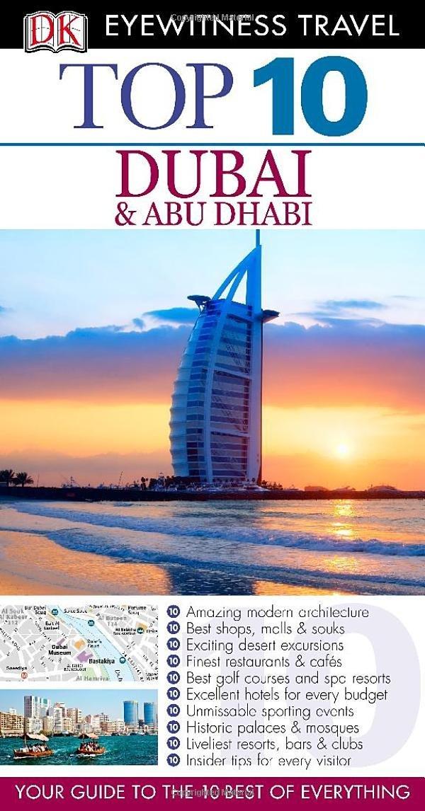 DK Eyewitness Top 10 Travel Guide: Dubai and Abu Dhabi barbara taylor dk eyewitness books arctic and antarctic
