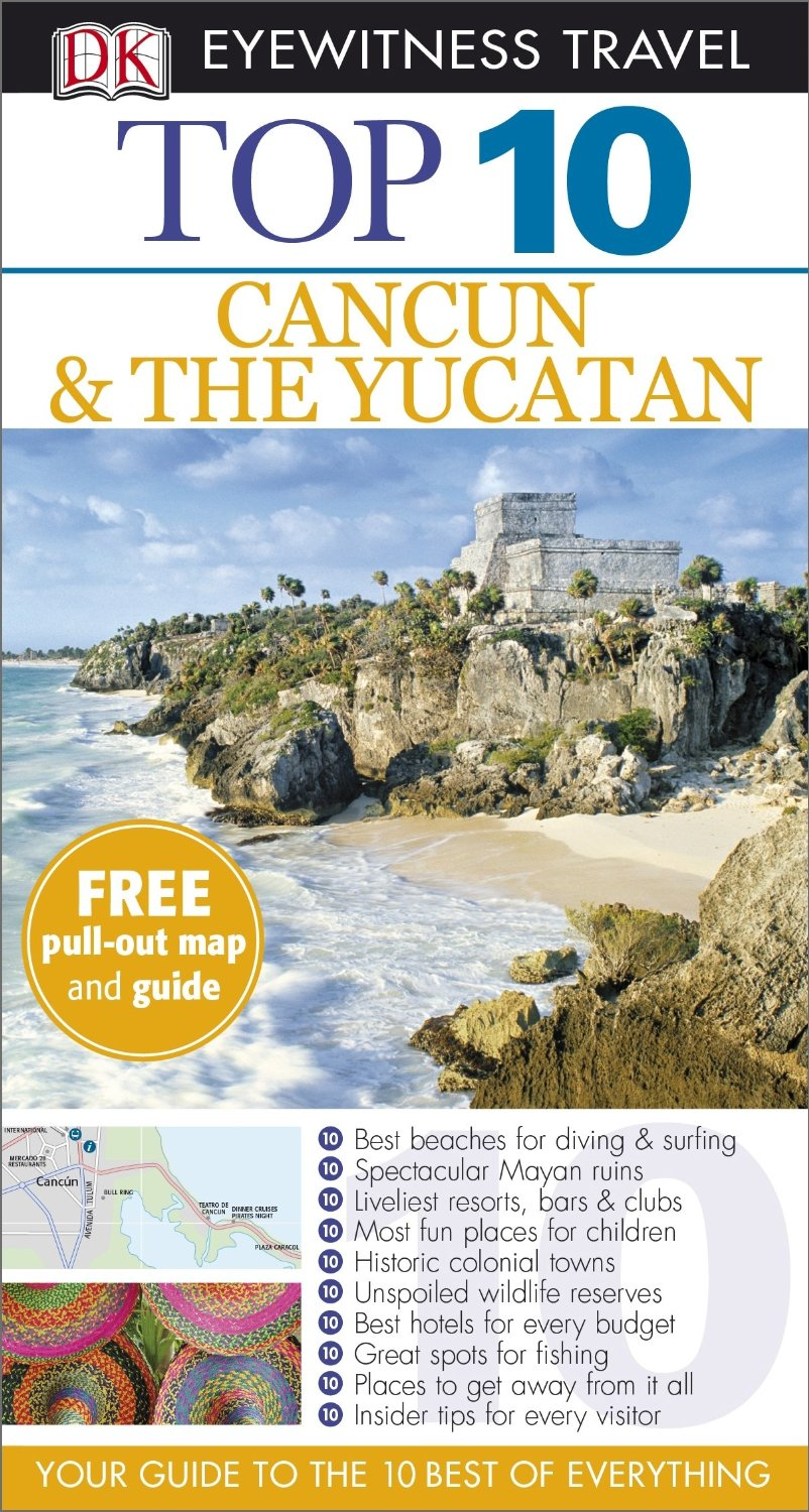DK Eyewitness Top 10 Travel Guide: Cancun & The Yucatan