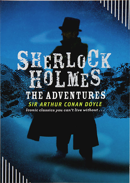 Sherlock Holmes: The Adventures the casebook of sherlock holmes