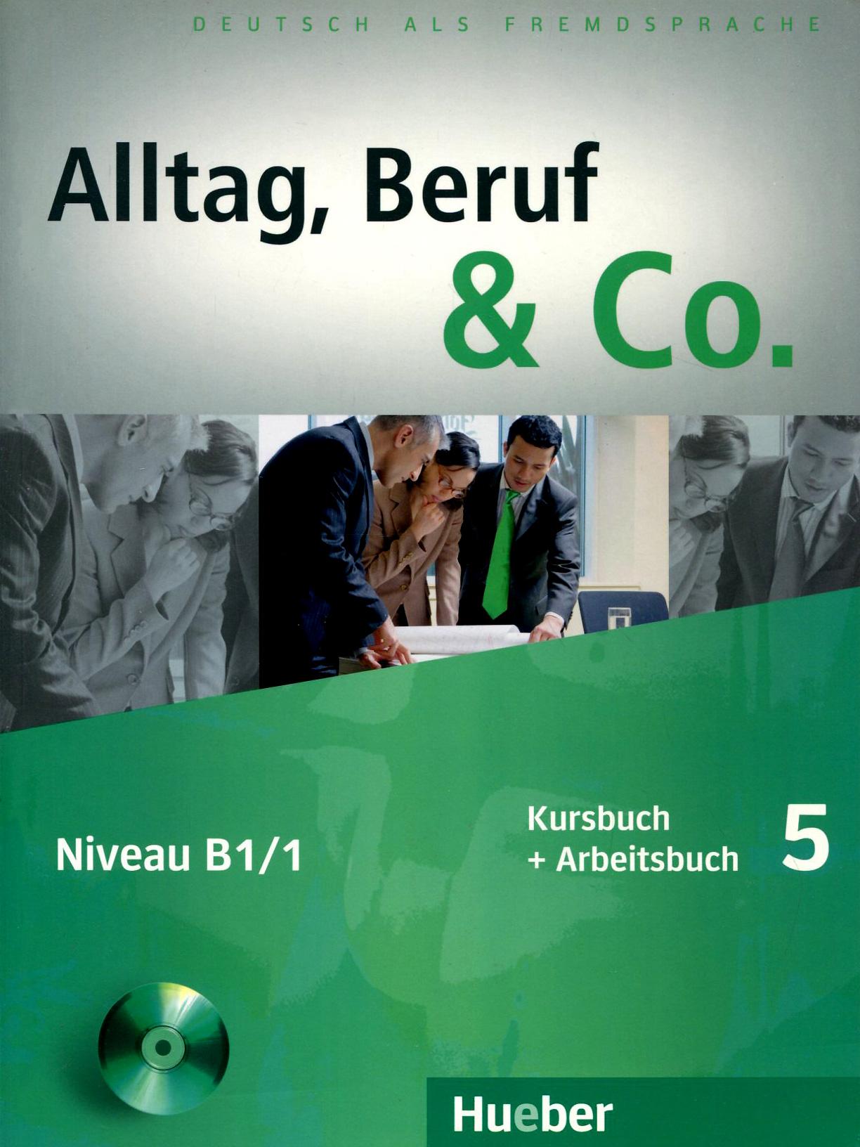 Alltag, Beruf & Co.: Kursbuch + Arbeitsbuch 5: Niveau B1/1 (+ CD-ROM) berliner platz 3 deutsch im alltag fur erwachsene zertifikatsband