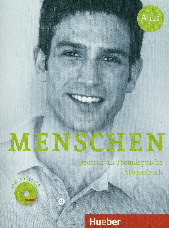Menschen A1.2: Deutsch als Fremdsprache: Arbeitsbuch (+ CD) sicher niveau b2 1 deutsch als fremdsprache kursbuch und arbeitsbuch lektion 1 6 cd