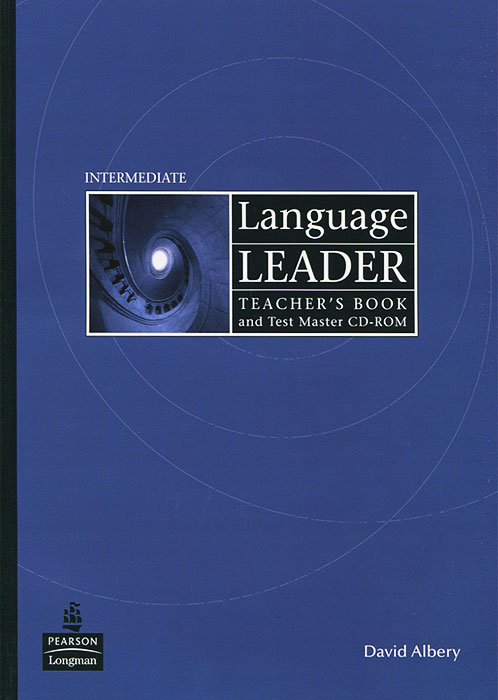 Language Leader: Intermediate: Teacher's Book (+ CD-ROM) objective ielts advanced student s book with cd rom