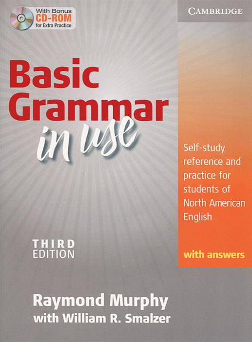 Basic Grammar in Use: Student's Book with Answers: Self-study Reference and Practice for Students of North American English (+ CD-ROM) swan michael walter catherine oxford english grammar course basic with answers with cd rom