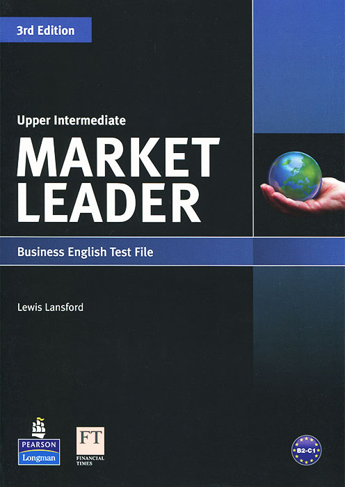 Market Leader: Upper Intermediate : Business English Test File times newspaper reading course of intermediate chinese 1 комплект из 2 книг
