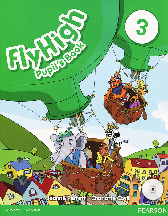 Fly High: Level 3: Pupil's Book (+ CD-ROM) fly high level 4 activity book cd rom
