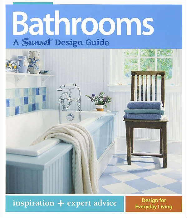 Bathrooms: A Sunset Design Guide bim handbook a guide to building information modeling for owners managers designers engineers and contractors