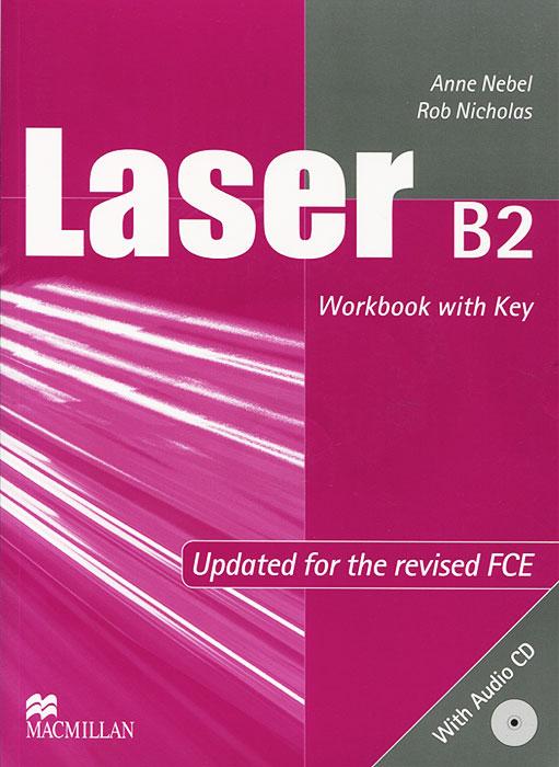 Laser B2: Workbook with Key (+ CD-ROM)  laser precitec laser ceramic kt b2 con p0571 1051 00001 for precitec laser cutting head 32mm 28 5mm free shipping