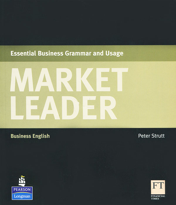 Market Leader: Essential Business Grammar and Usage: Business English