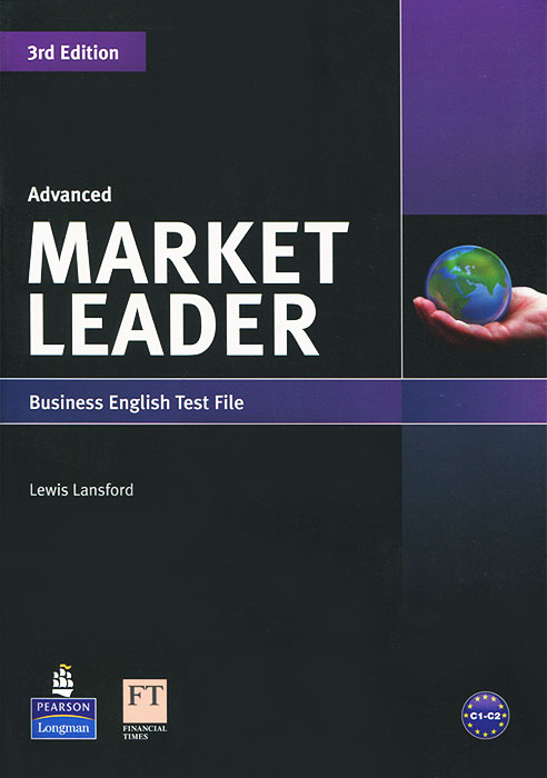 Market Leader: Advanced: Business English Test File market leader advanced business english course book dvd rom