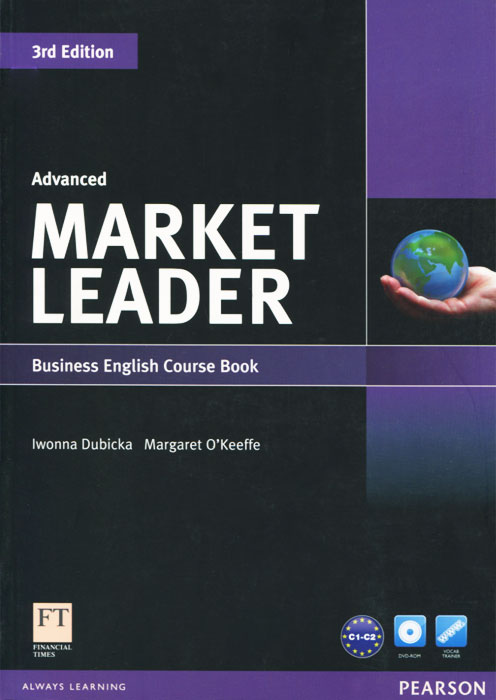 Market Leader: Advanced: Business English Course Book (+ DVD-ROM) business english handbook advanced cd