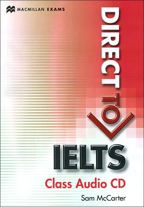 Direct to IELTS: В2-С1: Class Audio CD (аудиокурс на CD) sandra fox starters skills class audio cd аудиокурс на cd