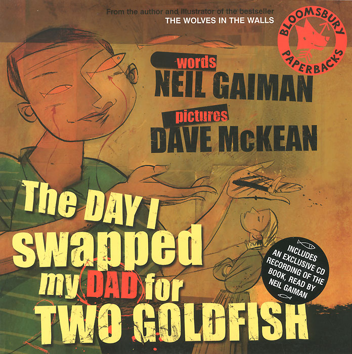 The Day I Swapped My Dad for Two Goldfish (+ CD-ROM)