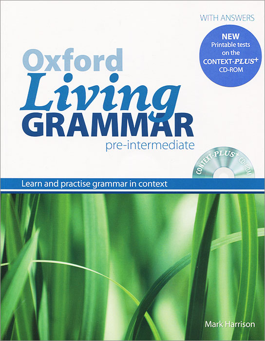 Oxford Living Grammar: Pre-Intermediate: Learn and Practise Grammar in Everyday Contexts (+ CD-ROM) enterprise plus grammar book pre intermediate