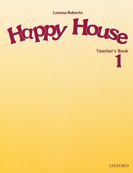Happy House: Teacher's Book 1