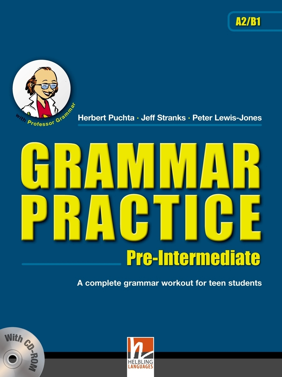 Grammar Practice Pre-Intermediate: A Complete Grammar Workout for Teen Students (+ CD-ROM) grammar