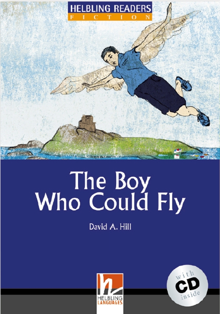 The Boy Who Could Fly + CD (Level 4) by David A. Hill john spooner d no one ever told us that money and life lessons for young adults