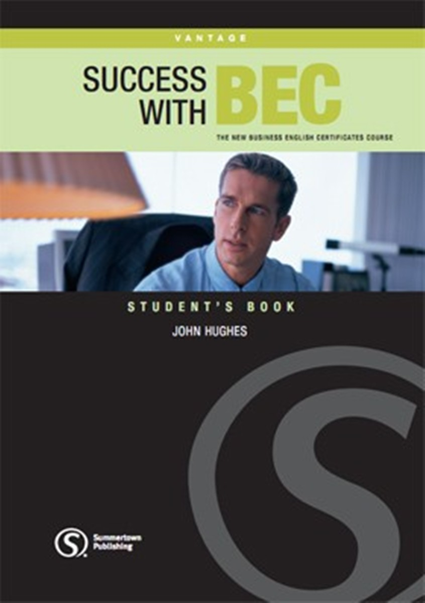 Success with BEC Vantage: The New Business English Centrificates Course: Level B2: Student's Book wakeman k practice tests for the bec vantage student s book