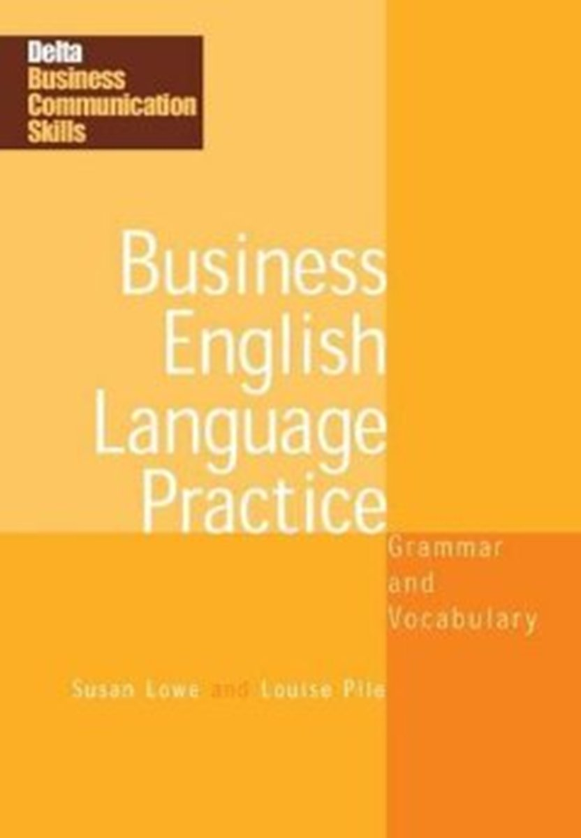 DELTA Busines Communication Series: BusinEssential Language Practice language practice for advanced english grammar and vocabulary