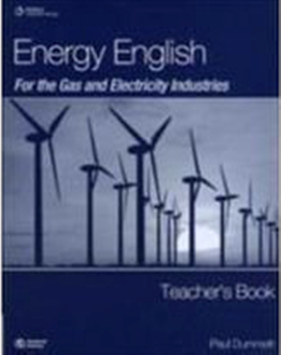 Energy English For Gas & Electricity Industries Teacher's Book english for the energy industries oil gas and petrochemicals teacher s book