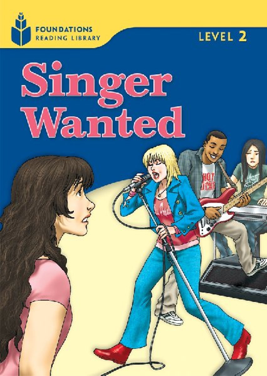 Foundation Readers 2.4: Singer Wanted the singer not the song new wave readers new wave readers