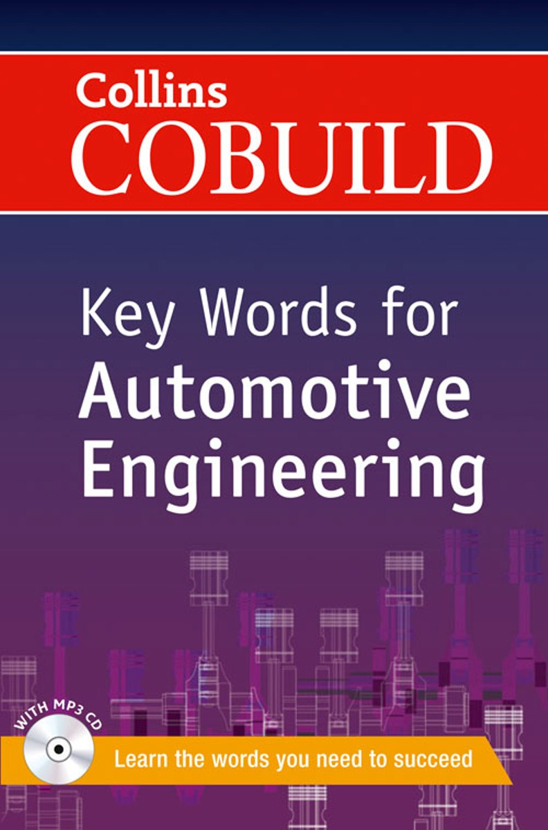 Collins COBUILD Key Words for Automotive Engineering [with CD(x1)] collins cobuild key words for mechanical engineering cd